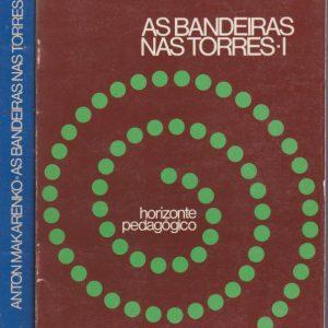 AS BANDEIRAS NAS TORRES – 2 Vols. * Anton Makarenko   1977