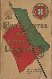 AS CONSTITUINTES DE 1911 E OS SEUS DEPUTADOS  * 1911