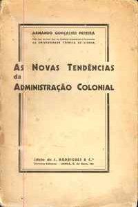 AS NOVAS TENDÊNCIAS DA ADMINISTRAÇÃO COLONIAL  Armando Gonçalves Pereira  1931