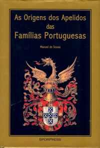 AS ORIGENS DOS APELIDOS DAS FAMÍLIAS PORTUGUESAS Manuel de Sousa,  2001