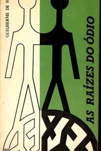 AS RAÍZES DO ÓDIO      Guilherme de Melo     1965     1ª Edição