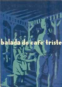 BALADA DO CAFÉ TRISTE    –  Contos E Novelas   –   Mc Cullers          –    1959