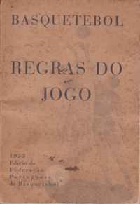 BASQUETEBOL : REGRAS DO JOGO * Edição da Federação Portuguesa de Basquetebol   1953