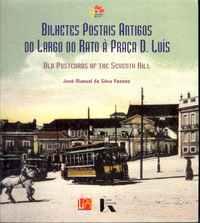 BILHETES POSTAIS ANTIGOS  –  DO LARGO DO RATO À PRAÇA D. LUÍS  (Old Postcards Of The Seventh Hill)    –   José Manuel Da Silva Passos    –  1994