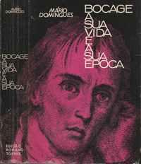 BOCAGE    –    A SUA VIDA E A SUA ÉPOCA          *   Mário Domingues    1962