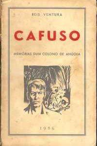 CAFUSO – Memórias dum Colono de Angola          Reis Ventura      1956