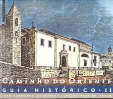 CAMINHO DO ORIENTE – GUIA HISTÓRICO  II  –  José Sarmento de Matos  e  Jorge Ferreira Paulo  –   1999