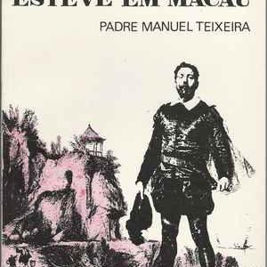 CAMÕES ESTEVE EM MACAU  Padre Manuel Teixeira