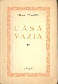 CASA VAZIA  Silva Tavares  1ª Edição – 1946