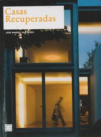 CASAS RECUPERADAS * José Manuel das Neves