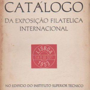 CATÁLOGO DA EXPOSIÇÃO FILATÉLICA INTERNACIONAL * Centenário do Selo Postal Português   1953