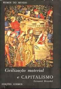 CIVILIZAÇÃO MATERIAL E CAPITALISMO     –     Séculos  XV-XVIII   –    Fernand Braudel