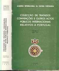 COLECÇÃO DE TRATADOS CONVENÇÕES E OUTROS ACTOS PÚBLICOS INTERNACIONAIS RELATIVOS A PORTUGAL  (1920-1922)  Academia Internacional Da Cultura Portuguesa – 1987