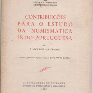 CONTRIBUIÇÕES PARA O ESTUDO DA NUMISMÁTICA INDO-PORTUGUESA * J. Gerson da Cunha   1955
