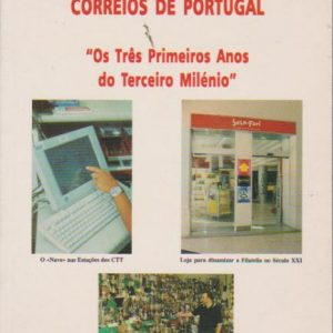 """CORREIOS DE PORTUGAL : """"Os Três Primeiros Anos do Terceiro Milénio"""" * Eurico Carlos Esteves Lage Cardoso   2004"""