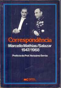 CORRESPONDÊNCIA MARCELLO MATHIAS/SALAZAR  1947-1968 Pref. Prof. Joaquim Veríssimo Serrão       1984
