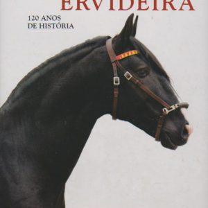 COUDELARIA ERVIDEIRA : 120 Anos de História * Luiz de Souza Cabral e João Costa-Ferreira   2008