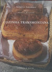 COZINHA TRANSMONTANA : Enquadramento Histórico e Receitas * Alfredo Saramago