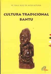 CULTURA TRADICIONAL BANTU   –     Pe. Raul Ruiz De Asúa Altuna