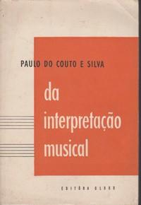 DA INTERPRETAÇÃO MUSICAL *  Paulo do Couto e Silva