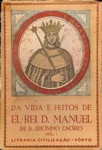 DA VIDA E FEITOS DE EL-REI D.MANUEL        – D. Jerónimo Osório