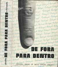 DE FORA PARA DENTRO     * Org.,Notas e Trad. de Anibal Fernandes      * Edições AFRODITE     1973