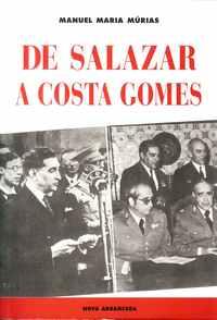 DE SALAZAR A COSTA GOMES        Manuel Maria Múrias      1998