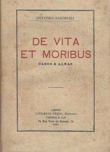 DE VITA ET MORIBUS   Casos & Almas     –   António Sardinha      1931