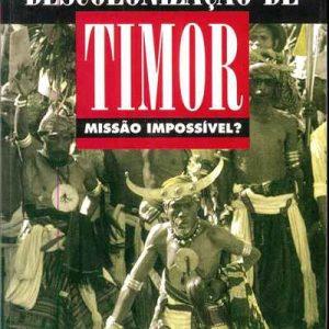 DESCOLONIZAÇÃO DE TIMOR: MISSÃO IMPOSSÍVEL ?  Mário Lemos Pires   –    1991