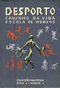 DESPORTO: CAMINHO DA VIDA, ESCOLA DE HOMENS – José Olímpio – 1955