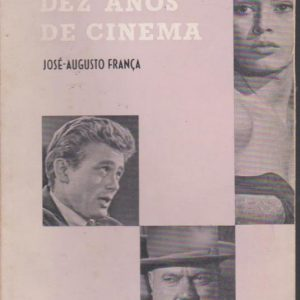 DEZ ANOS DE CINEMA * José-Augusto França