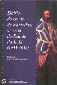 DIÁRIO DO CONDE DE SARZEDAS, VICE-REI DO ESTADO DA ÍNDIA (1655-1656)     – Ed. de  Artur Teodoro de Matos
