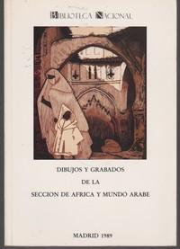 CATALOGO DE DIBUJOS Y GRABADOS DE LA SECCION DE AFRICA Y MUNDO ARABE * Madrid , Biblioteca Nacional – 1989