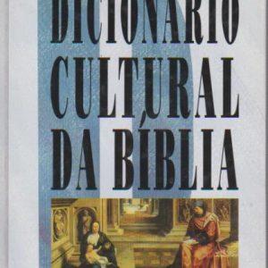 DICIONÁRIO CULTURAL DA BÍBLIA * Danielle Fouilloux   1996