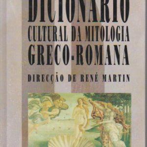 DICIONÁRIO CULTURAL DA MITOLOGIA GRECO-ROMANA * dIR. René Martin