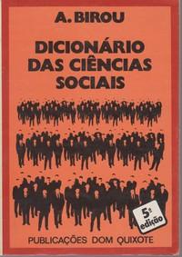 DICIONÁRIO DAS CIÊNCIAS SOCIAIS * A. Birou   1982