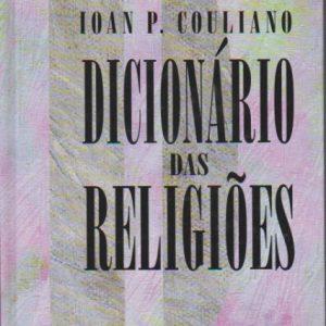 DICIONÁRIO DAS RELIGIÕES * Mircea Eliade e Ioan P. Couliano   1993