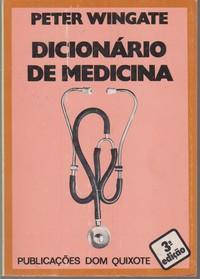 DICIONÁRIO DE MEDICINA *  Peter Wingate  1978