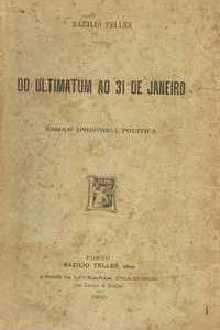 DO ULTIMATUM AO 31 DE JANEIRO          Bazilio Telles     1905