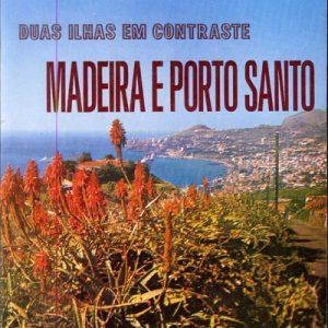 DUAS ILHAS EM CONTRASTE: MADEIRA E PORTO SANTO  Guido de Monterey