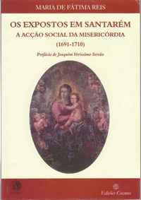 OS EXPOSTOS EM SANTARÉM  – A Acção Social da Misericórdia (1691-1710) – Maria de Fátima Reis
