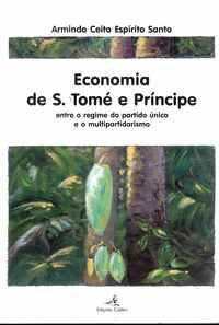 ECONOMIA DE S. TOMÉ E PRINCIPE  –  Entre o Regime de Partido Único e o Multipartidarismo    –   Armindo Ceita Espírito Santo   –  2008