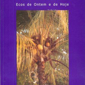 SÃO TOMÉ E PRINCIPE  –   ECOS DE ONTEM E DE HOJE  –   Otilina Silva   –    2006