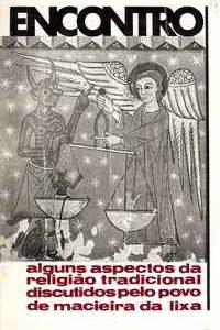 ENCONTRO     Alguns Aspectos da Religião Tradicional Discutidos pelo Povo de Macieira da Lixa          Mário Pais de Oliveira