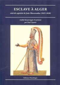 ESCLAVE À ALGER   Récit de Captivité de João Mascarenhas (1621-1626)          Paul Teyssier (Trad.)