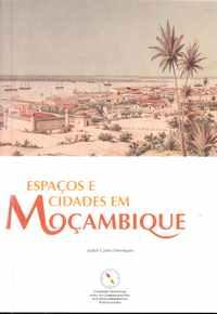 ESPAÇOS E CIDADES EM MOÇAMBIQUE – Isabel Castro Henriques