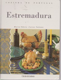 COZINHA DE PORTUGAL : ESTREMADURA * Maria Odette Cortes Valente