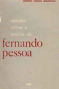 Estudos Sôbre A Poesia De FERNANDO PESSOA    –    Adolfo Casais Monteiro     –     1958