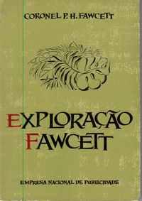 EXPLORAÇÃO FAWCETT          Percy Harrison Fawcett