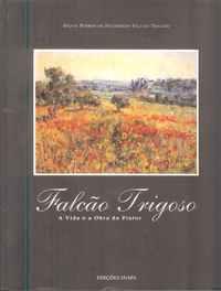 FALCÃO TRIGOSO     – A Vida E A Obra Do Pintor     –    Sylvia Purwin de Figueiredo Falcão Trigoso